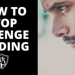 How to stop revenge trading