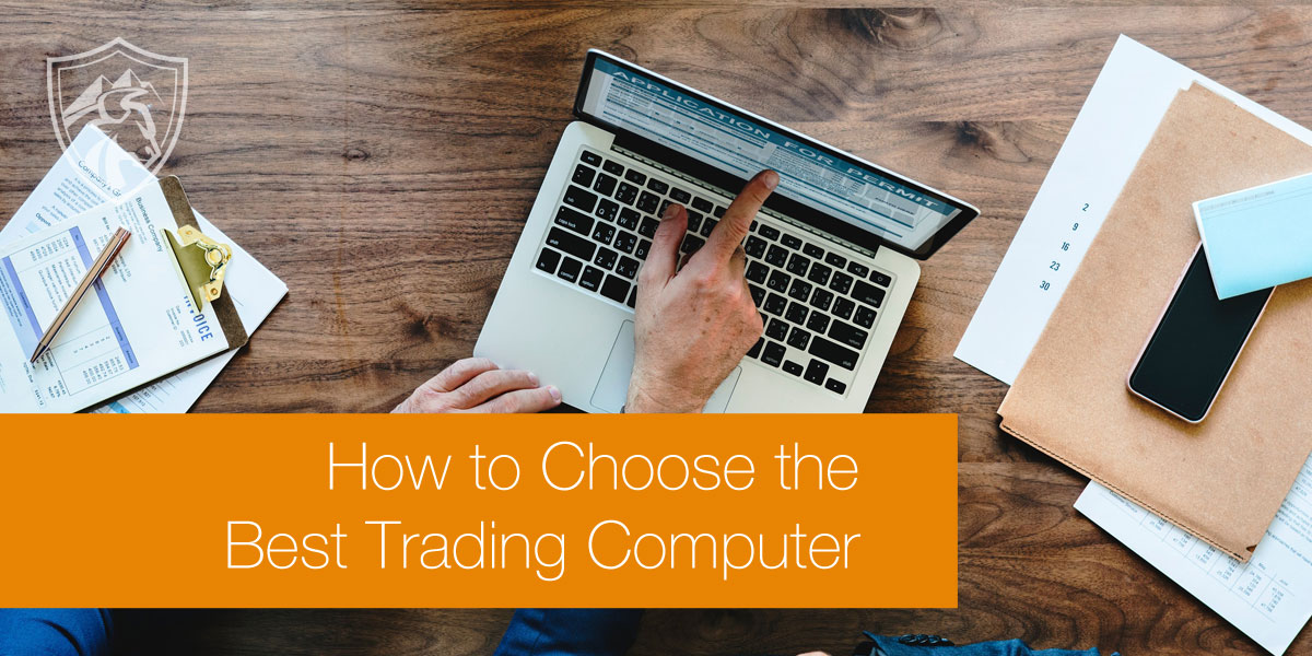 How to choose the best computer for trading