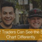7 Reasons Two Traders Can See the Same Chart Very Differently