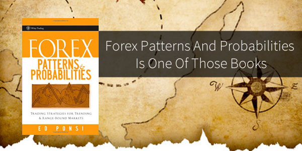 Forex patterns & probabilities trading strategies for trending & range-bound markets pdf
