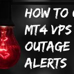 How to Get an Alert When Your MT4 Trading VPS Goes Offline