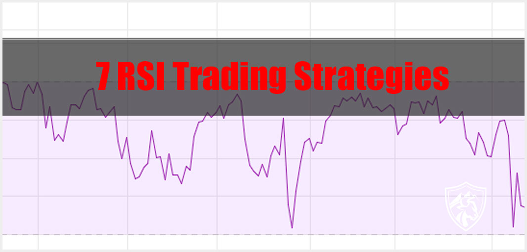 7 RSI Trading Strategies That Can Tune Up Your Forex Trading