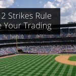 The Two Strikes Rule: A Risk Management Must in Trading