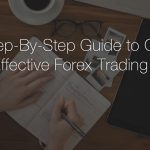 How to Create a Precise Forex Trading Plan: Step-By-Step Guide