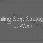 Trailing stop strategies that work